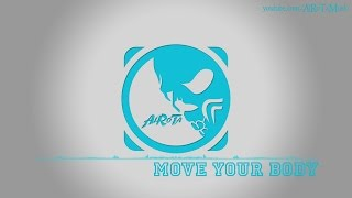move Your Body by Loving Caliber & Anders Lystell - [2010s Pop Music]
