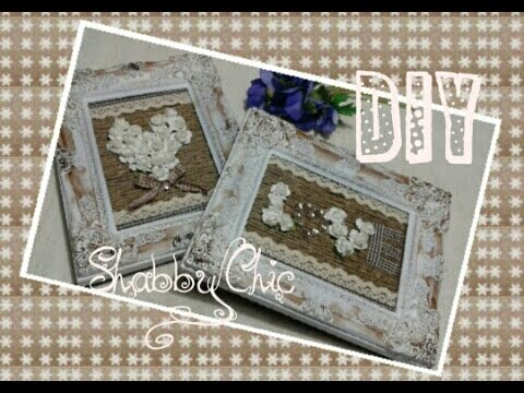 quadretti shabby chic fai da te youtube