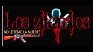 Los ZiKaRios / no le temo la muerte