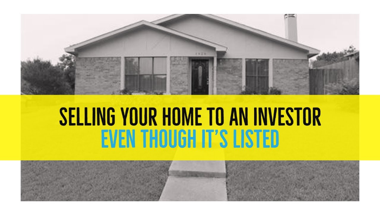 Selling Your Home to an Investor Even Though it's Listed with a Realtor