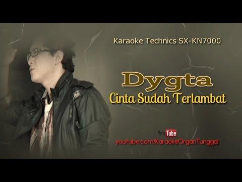 Dygta - Cinta Sudah Terlambat | Karaoke Technics SX-KN7000
