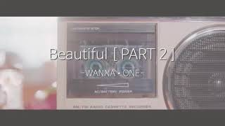 워너원 (WANNAONE) -BEAUTIFUL(part2)