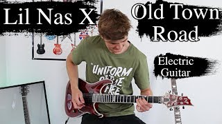 Old Town Road - Lil Nas X ft. Billy Ray Cyrus - Electric Guitar Cover