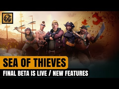 Sea of Thieves News - FINAL BETA NOW LIVE / WHAT TO EXPECT/ and More! #SeaofThieves