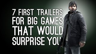 7 Big Games Whose First Trailers Would Surprise You