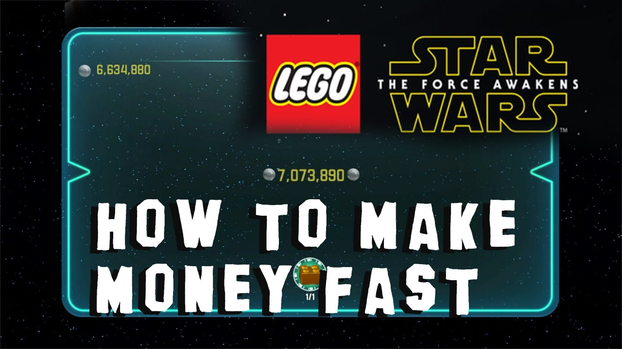 <b>Lego Star Wars</b>: The <b>Force Awakens</b> - How to Make Money Fast (Make ...