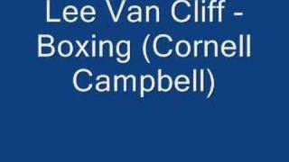 Cornell Campbell - Boxing Ft. Lee Van Cliff(Boxing Riddim Listen to the Boxing Riddim Compilation with various artists singing and dj'ing over this legendary riddim: ..., 2008-05-18T21:44:00.000Z)