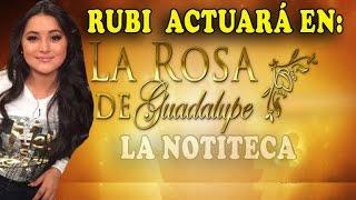 Rubi Actuará en La Rosa de Guadalupe | Rubi en Hoy