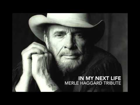 In My Next Life - Merle Haggard Tribute