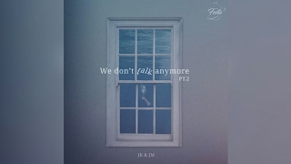 [DOWNLOAD LINKS MP3] We Don't Talk Anymore pt.2 by Jimin & Jungkook BTS.mp3