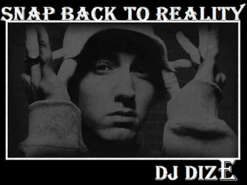 Snap Back to Reality ft. Eminem (DJ DizE Blend)