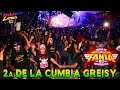 ESTRENO / 2a de la cumbia greisy  -  sonido fania 97 EN SU ANIVERSARIO PISTA LA CAPU - CON FANTASMA