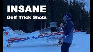 INSANE GOLF TRICK SHOTS