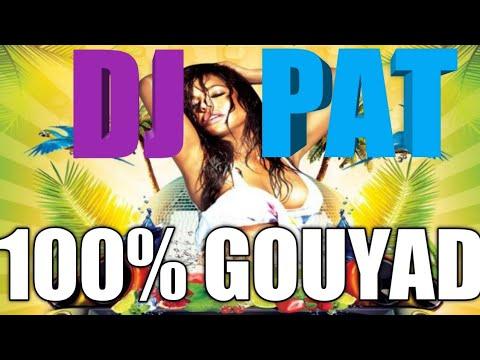 100% GOUYAD MIX BY DJ PAT ( 2017 HAITIAN KOMPA POU FE PITIT)