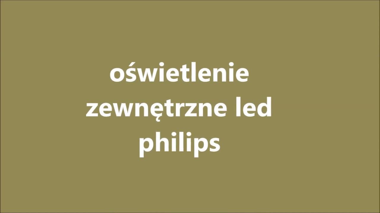 Oświetlenie Zewnętrzne Led Philips
