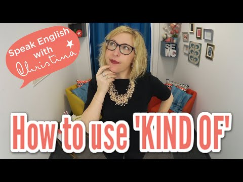 """How to use """"kind of"""" in English - English vocabulary lessons"""