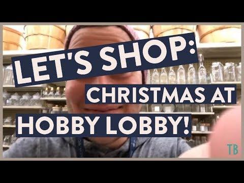 Lets Shop: Christmas at Hobby Lobby!