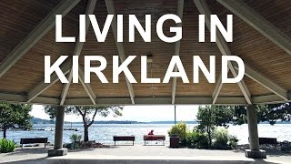 Living in Kirkland, WA