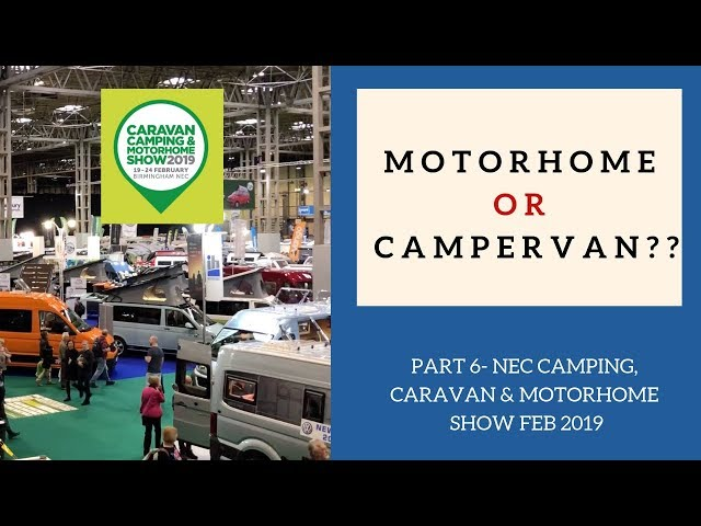 Motorhome or van conversion? Which should we choose?? Campervan reviews and van tours. NEC Part 6