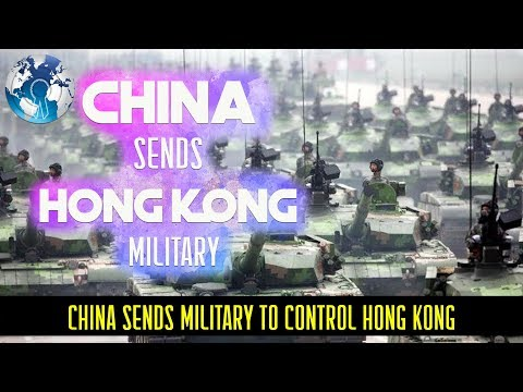 China sends Chinese Military to Hong Kong