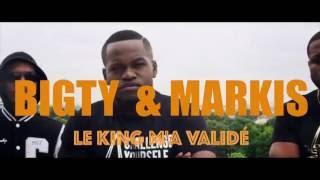 Le King M'a Validé - Bigty feat. Markis (CLIP OFFICIEL)