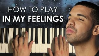 Video How To Play - Drake - In My Feelings (PIANO TUTORIAL LESSON) download MP3, 3GP, MP4, WEBM, AVI, FLV Agustus 2018