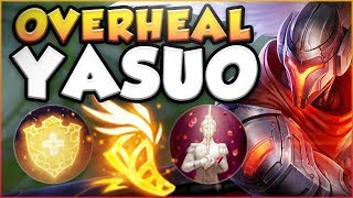 WTF?? OVERHEAL YASUO GIVES OVER 1000+ HP SHIELDS?! NEW YASUO SEASON 8 TOP GAMEPLAY LEAGUE OF LEGENDS