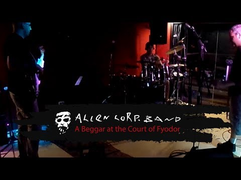 Alien Corp Band - A Beggar at the Court of Fyodor