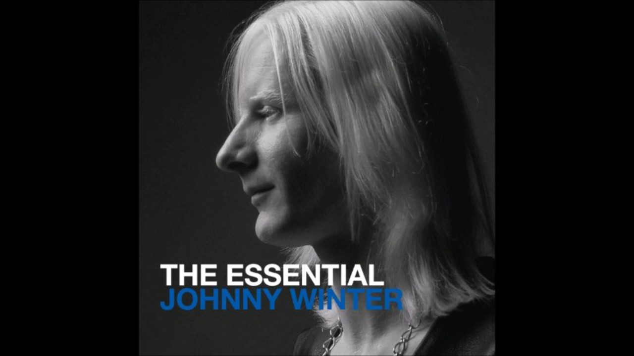 The Essential Johnny Winter Johnny B. Goode