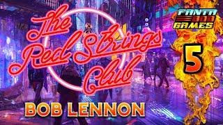 LE SAVANT FOU !!-The Red Strings Club- Ep.5 avec Bob Lennon