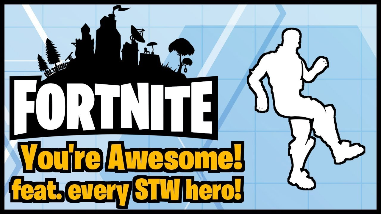 fortnite you re awesome feat every stw hero  [ 1280 x 720 Pixel ]