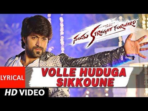 Santhu Straight Forward Songs | Volle Huduga Lyrical Video | Yash, Radhika Pandit | V. Harikrishna