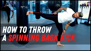 How To Throw A Spinning Back Kick | MMA SURGE