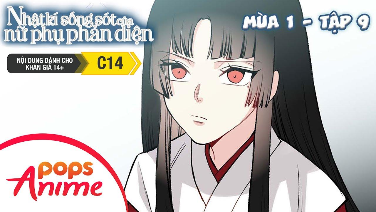 Nhật Ký Sống Sót Của Nữ Phụ Phản Diện Mùa 1 - Tập 9 - Cuối Cùng Ta Đã Chờ Được Người Rồi!