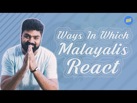ScoopWhoop: Ways In Which Malayalis React