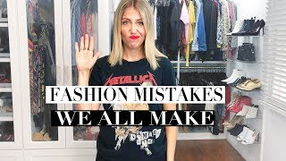Fashion Mistakes We ALL Make!