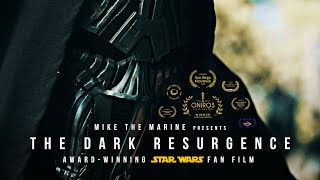 The Dark Resurgence: A Star Wars Story (Award-Winning Fan Film)