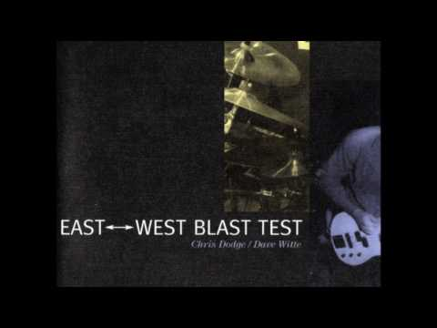 East West Blast Test - East West Blast Test (full album)