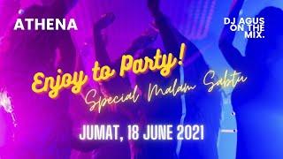 TERBARU LIVE ATHENA DJ AGUS ON THE MIX | SPECIAL MALAM SABTU | JUMAT 18 JUNE 2021