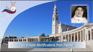 Two Simple Mortifications from Fatima!