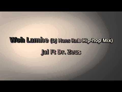 Jal Ft Dr  Zeus   Woh Lamhe DJ Hans RnB Hip hop Mix   YouTube