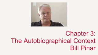 Chapter 3: The Autobiographical Context: William Pinar