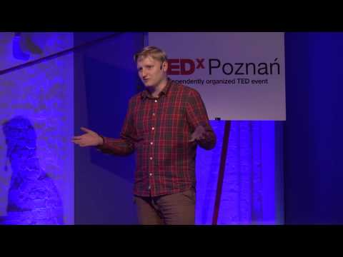 Find what you love with lifetramping: Adam Filipowski at TEDxPoznan