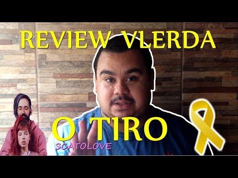 SCATOLOVE - O TIRO| REVIEW #VLERDA