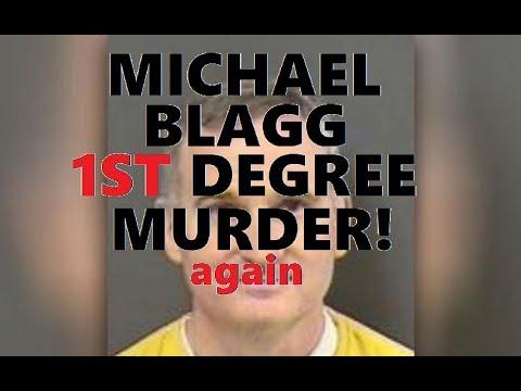 Michael Blagg Case #MichaelBlagg First Degree Murder