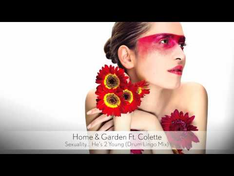 Home & Garden Ft. Colette - Sexuality... He's 2 Young (Drum Lingo Mix) :: Musica del Lounge