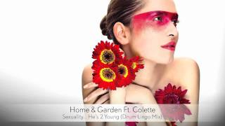 Home & Garden Ft. Colette - Sexuality... He