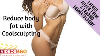 Now Trending - Reduce body fat with Coolsculpting by Dr. Gerald Bock