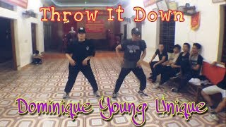 Throw It Down - Dominique Young Unique | Choreography by TGem