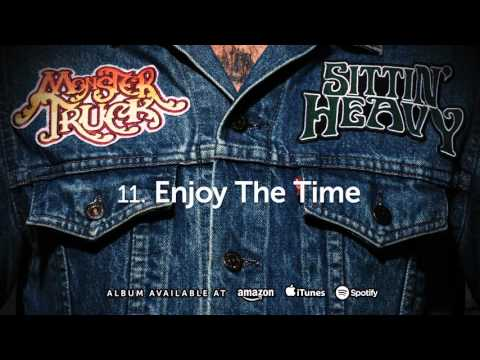 Monster Truck - Enjoy The Time (Sittin' Heavy) 2016